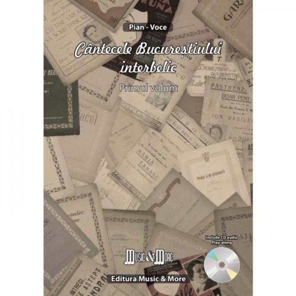 Cantecele Bucurestiului Interbelic vol I